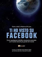 Ti ho visto su Facebook