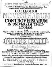 Justi Christophori Schomeri,... Collegium novissimarum controversiarum in universam theologiam... praemissa Johannis Fechtii,... praefatione isagogica... D. Henricus Ascanius Engelke,...
