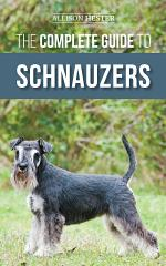 The Complete Guide to Schnauzers