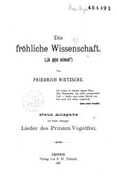 """Die Fröhliche Wissenschaft ("""" la gaya scienza"""")... mit einem Anhange: Lieder des Prinzen Vogelfrei"""
