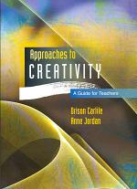 Approaches To Creativity: A Guide For Teachers