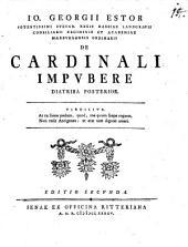 Io. Georgii Estor ... De cardinali impubere diatriba posterior