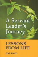 A Servant Leader s Journey PDF