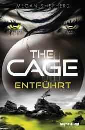The Cage - Entführt: Roman