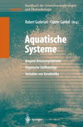 Handbuch der Umweltveränderungen und Ökotoxikologie: Band 3B: Aquatische Systeme: Biogene Belastungsfaktoren — Organische Stoffeinträge — Verhalten von Xenobiotika