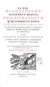 Philostratorum quae supersunt omnia vita Apollonii libris 8 vitae sophistarum libris 2 heroica ... omnia ex mss. codd. recensuit notis perpetuis illustravit versionem totam fere novam fecit Gottfridus Olearius