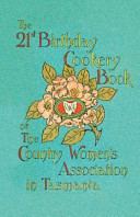 Download The 21st Birthday Cookery Book of the Country Women s Association in Tasmania Book