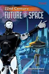 22nd Century: Future of Space
