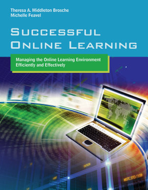 Successful Online Learning  Managing the Online Learning Environment Efficiently and Effectively