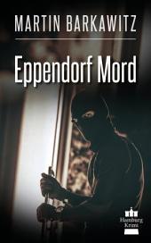 Eppendorf Mord: SoKo Hamburg 11 - Ein Heike Stein Krimi