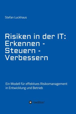 Risiken in der IT  Erkennen   Steuern   Verbessern PDF
