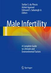 Male Infertility: A Complete Guide to Lifestyle and Environmental Factors
