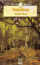 Ivanhoe: Ó, El regreso de la Palestina del caballero cruzado... Edicion del siglo XIX.