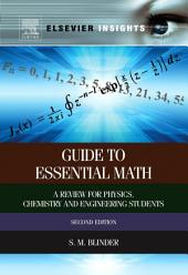 Guide to Essential Math: A Review for Physics, Chemistry and Engineering Students, Edition 2
