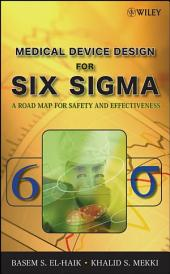 Medical Device Design for Six Sigma: A Road Map for Safety and Effectiveness, Edition 2