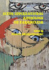 Sixth International Anthology on Paradoxism