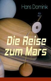 Die Reise zum Mars (Vollständige Ausgabe): Utopische Geschichte aus dem Jahre 2108