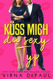 Küss mich, du sexy Typ