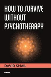 How to Survive Without Psychotherapy