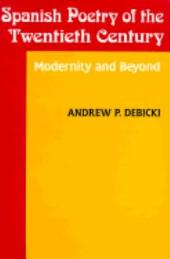 Spanish Poetry of the Twentieth Century: Modernity and Beyond