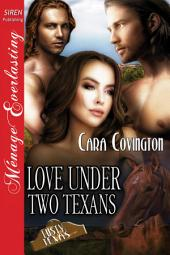 Love Under Two Texans [The Lusty, Texas Collection]