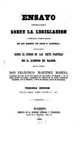 Ensayo historico-critico sobre la legislacion y principales cuerpos legales de los reinos de Leon y Castilla, especialmente sobre el código de Las siete partidas de d. Alonso el Sabio