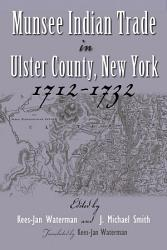 Munsee Indian Trade in Ulster County New York 1712-1732