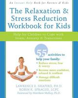 The Relaxation   Stress Reduction Workbook for Kids PDF