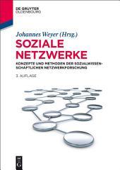 Soziale Netzwerke: Konzepte und Methoden der sozialwissenschaftlichen Netzwerkforschung, Ausgabe 3