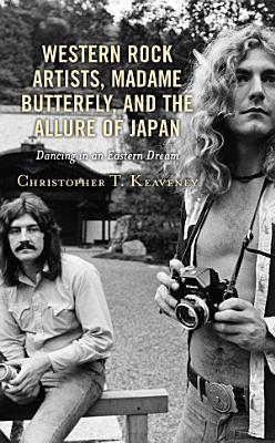 Western Rock Artists  Madame Butterfly  and the Allure of Japan PDF