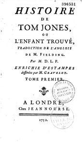 Histoire de Tom Jones, ou l'Enfant trouvé, traduction de l'anglois de M. Fielding, par M. D. L. P. [P.-A. de La Place]... Enrichie d'estampes dessinées par m. Gravelot
