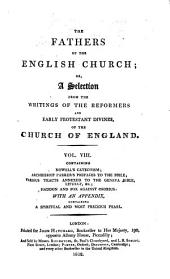 The Fathers of the English Church: Or, A Selection from the Writings of the Reformers and Early Protestant Divines of the Church of England. -, Volume 8