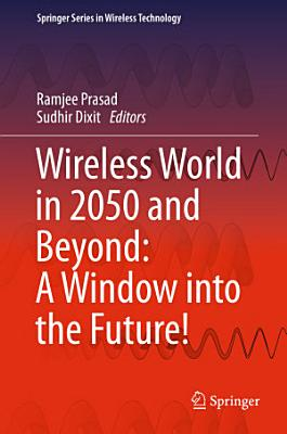 Wireless World in 2050 and Beyond  A Window into the Future  PDF