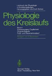 Lehrbuch der Physiologie in Einzeldarstellungen: Physiologie des Kreislaufs Arteriensystem, Capillarhett, Organkreisläufe, Fetal- und Placentarkreislauf