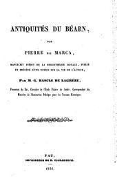 Antiquités du Béarn, par Pierre de Marca: manuscrit inédit de la bibliothèque royale, publié et précédé d'une notice sur la vie de l'auteur