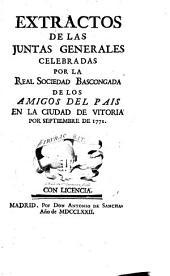 Extractos de las juntas celebradas por la Real sociedad bascongada de los amigos del pais