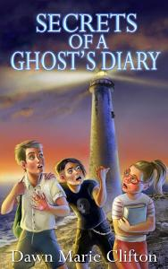 Secrets of a Ghost s Diary PDF