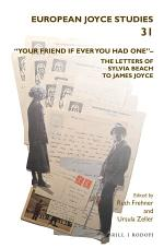 """""""Your friend if ever you had one""""– The Letters of Sylvia Beach to James Joyce"""