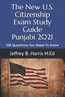 The New U.S. Citizenship Exam Study Guide - Punjabi