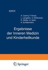 Ergebnisse der Inneren Medizin und Kinderheilkunde: Sechsunddreissigster Band