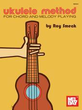 Ukulele Method For Chord And Melody Playing