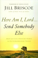 Here Am I  Lord    Send Somebody Else