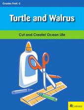 Turtle and Walrus: Cut and Create! Ocean Life