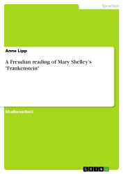 A Freudian reading of Mary Shelley   s  Frankenstein  PDF