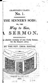 The sinner's sobs; or, The way to Sion, a sermon