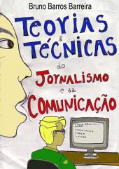 Teorias E Técnicas Do Jornalismo E Da Comunicação