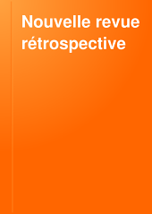 Nouvelle revue rétrospective: Volume6;Volume11