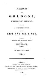 Memoirs of Goldoni: Written by Himself: Forming a Complete History of His Life and Writings, Volume 1