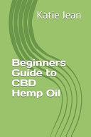 Beginners Guide to CBD Hemp Oil