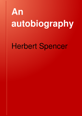 An Autobiography: By Herbert Spencer, Volume 2